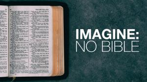 Imagine: No Bible