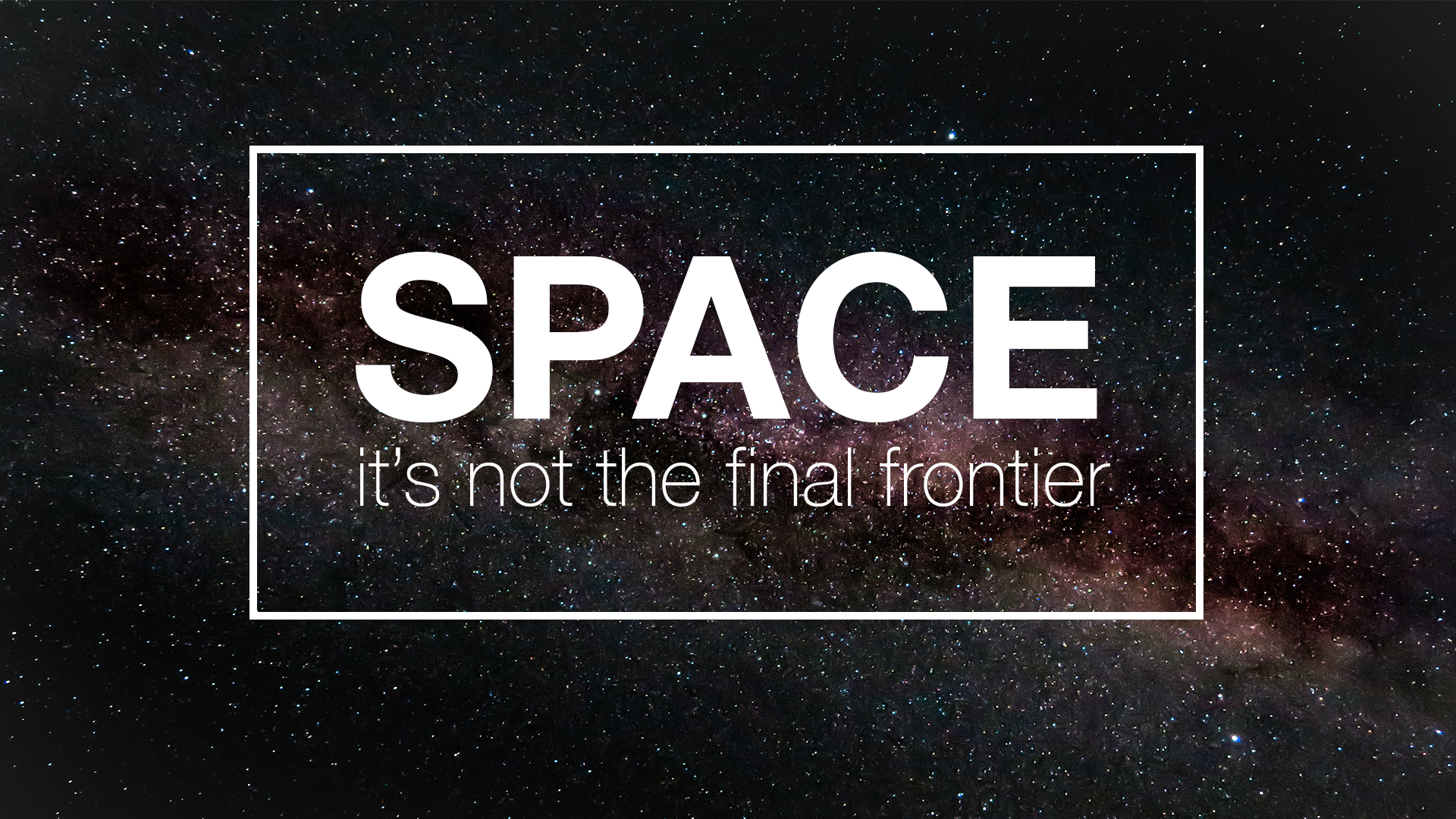 space the final frontier Space the final frontier these are the voyages of the starship enterpriseit's continuing mission,to explore strange new worlds,to seek out new life and ne.