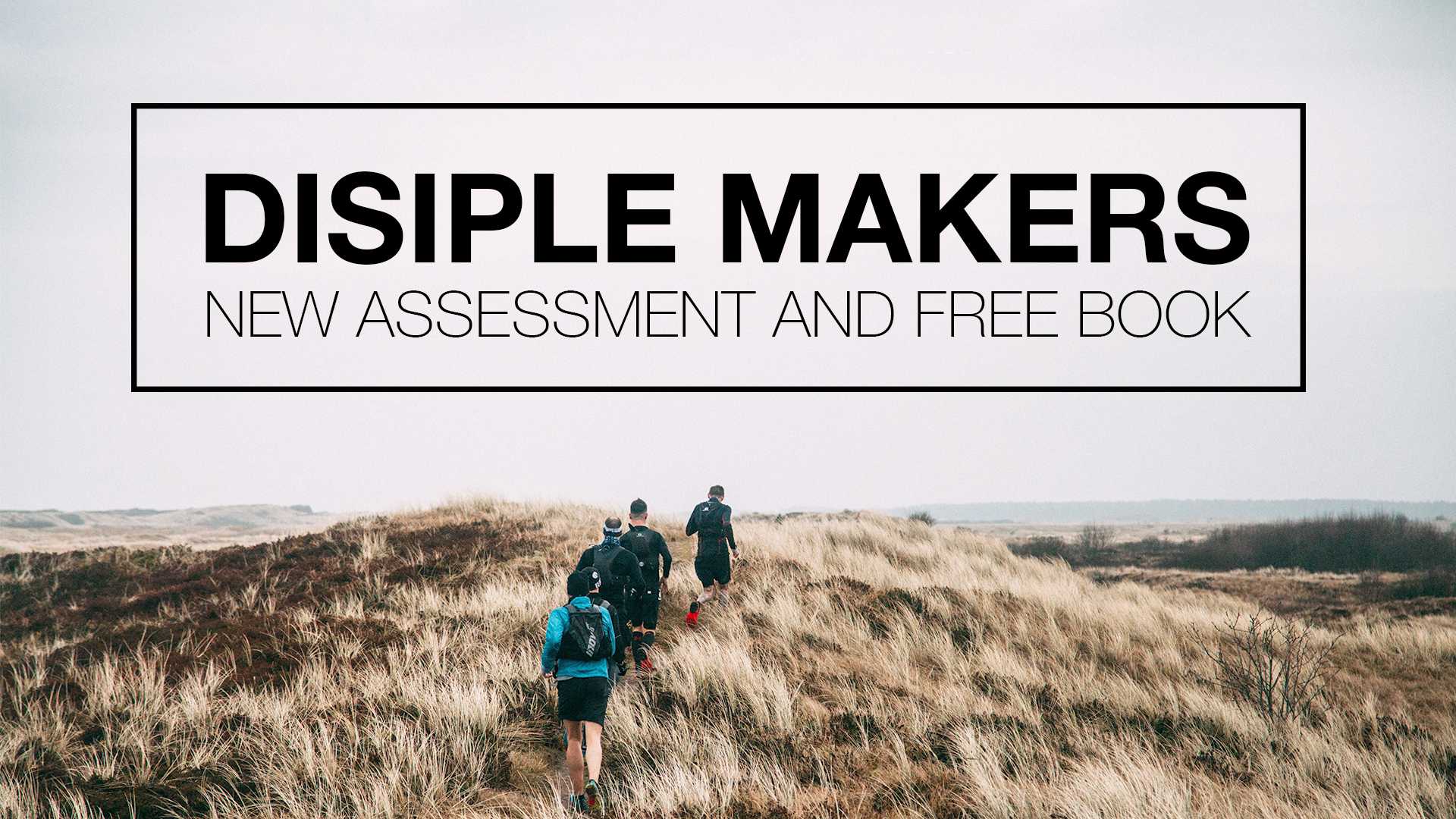 Disciple Makers: New Assessment and Book
